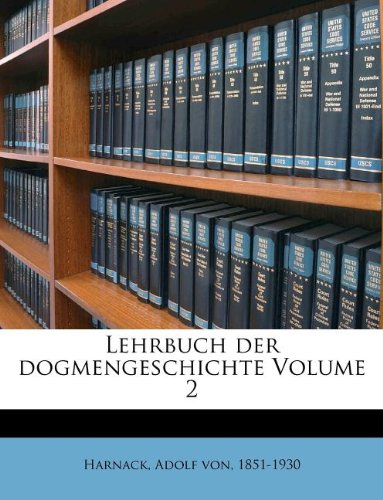 Lehrbuch Der Dogmengeschichte Volume 2