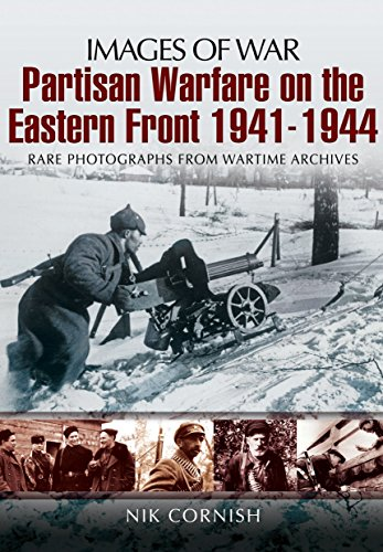 Warfare on the Eastern Front Partisan 1941-1944 (Images of War) by Nik Cornish (30-Apr-2013) Paperback