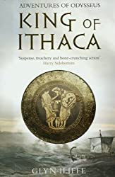 King of Ithaca (Adventures of Odysseus) by Iliffe, Glyn Published by Pan (2009)