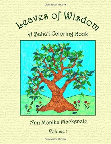 Leaves of Wisdom: A Baha'i Colouring Resource For Children: Volume 1 por Ann Monika Mackenzie