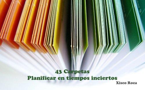 43 Carpetas - Planificar en tiempos inciertos por Xisco Roca