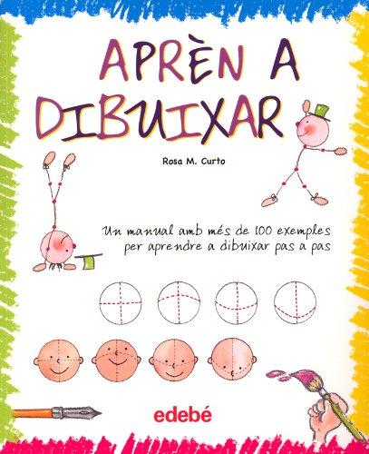 Apren a Dibuixar (Dibuix I Manualitats (catalan)) por Rosa M. Curto Milà