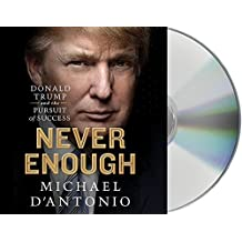 Never Enough: Donald Trump and the Pursuit of Success by Michael D'Antonio (2015-09-22)