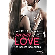 Nos infinies insolences: Infinite Love, T2