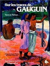 Sur les traces de Gauguin par Yann Le Pichon