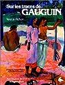 Sur les traces de Gauguin par Le Pichon