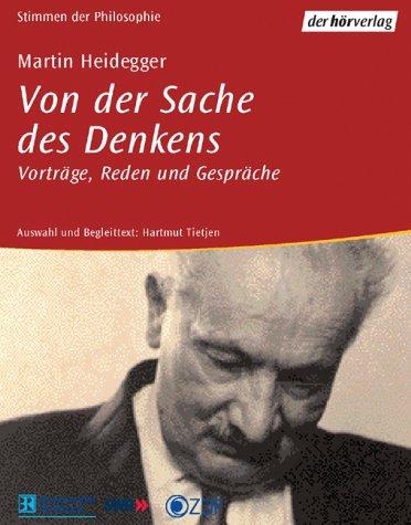 Martin Heidegger - Von der Sache des Denkens - Vorträge, Reden und Gespräche, 4 Cassetten