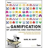 The Gamification of Learning and Instruction: Game-based Methods and Strategies for Training and Education by Karl M. Kapp (2012-05-01)