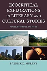 Ecocritical Explorations in Literary and Cultural Studies: Fences, Boundaries, and Fields