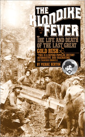 the-klondike-fever-the-life-and-death-of-the-last-great-gold-rush