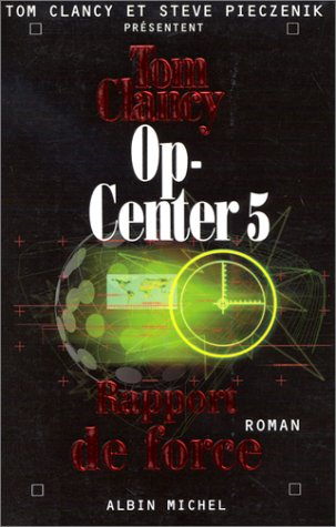 Op-Center, Tome 5 : Rapport de force par Tom Clancy