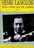 Trois cents ans de cinéma : écrits / Henri Langlois | Langlois, Henri (1914-1977). Auteur
