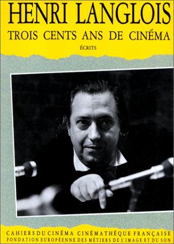 Trois cents ans de cinéma : Écrits par Collectif