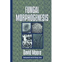 Fungal Morphogenesis (Developmental and Cell Biology Series) by David Moore (1998-09-13)