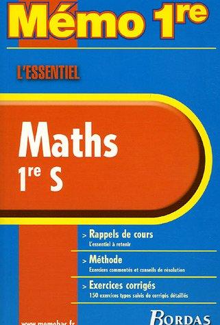 MEMO ESSENTIEL MATHS 1ERE S NC (Ancienne Edition)