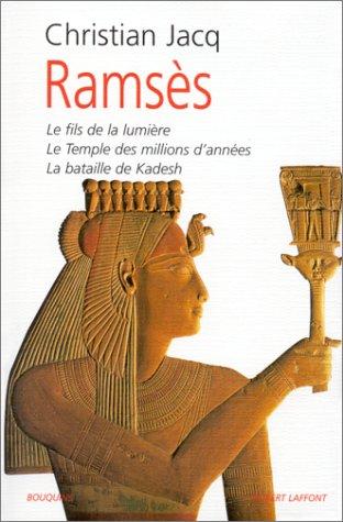 Ramsès, tome 1 : Le Fils de la  Lumière - Le Temple des millions d'années - La Bataille de Kadesh