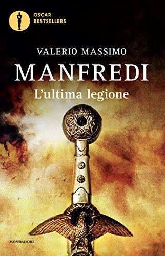L'ultima legione (Oscar bestsellers Vol. 1367) (Italian Edition)