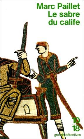 LE SABRE DU CALIFE. Une enquête d'Erwin le Saxon