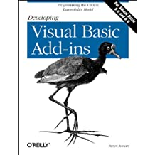 Developing Visual Basic Add-Ins: Programming the VB IDE Extensibility Model