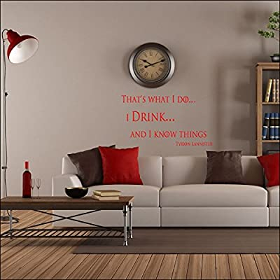 Large Game of Thrones Wall Sticker Quote I Drink Know Things Tyrion Lannister