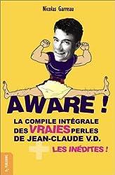 Aware ! La Compile intégrale des vraies perles de Jean-Claude V.D. + les inédites !