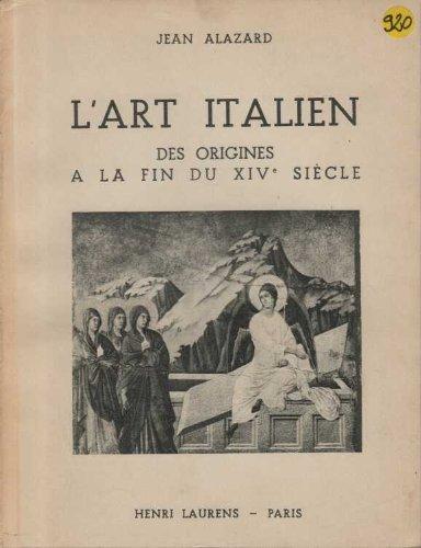 L'art italien des origines à la fin du xivè siècle.