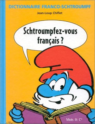Dictionnaire Franco-Schtroumpf : Schtroumpfez-vous français ?