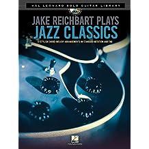 Jake Reichbart Plays Jazz Classics (Hal Leonard Solo Guitar Library)