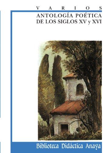Antología poética de los siglos XV y XVI (Clásicos - Biblioteca Didáctica Anaya) por Garcilaso de la Vega
