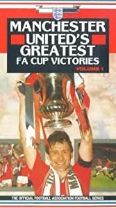 Manchester United: Greatest Fa Cup Victories - Volume 1 [VHS]