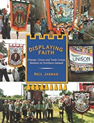 Displaying Faith : Orange, Green and Trade Union Banners