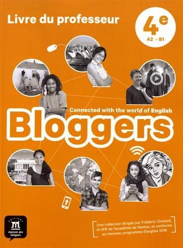 Anglais 4e Bloggers : Livre du professeur