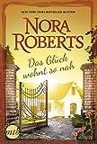 Das Glück wohnt so nah - Nora Roberts
