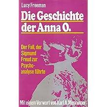 Die Geschichte der Anna O. Der Fall, der Sigmund Freud zur Psychoanalyse führte