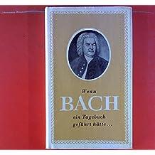 Wenn Bach ein Tagebuch geführt hätte