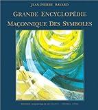 Grande encyclopédie maçonnique des symboles