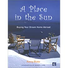 A Place in the Sun: Buying Your Dream Home Abroad