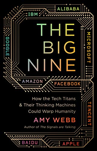 The Big Nine: How the Tech Titans and Their Thinking Machines Could Warp Humanity (English Edition)