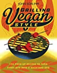Grilling Vegan Style: 125 Fired-Up Re...
