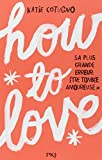 How to love / Katie Cotugno | Cotugno, Katie. Auteur