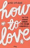 How to love / Katie Cotugno | Cotugno, Katie. Auteur