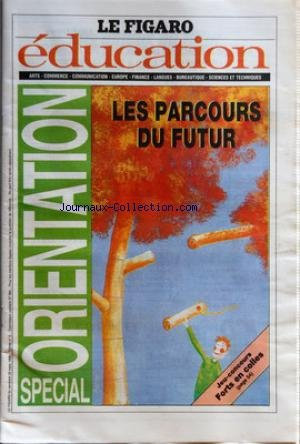 FIGARO EDUCATION (LE) [No 3] du 29/03/1996 - SPECIAL ORIENTATION - LES PARCOURS DU FUTUR - ARTS ET SPECTACLE - MANAGEMENT - COMMUNICATION - FENETRES SUR L'EUROPE - AU-DELA DES FRONTIERE - AUTRES ORIENTATIONS - SANS LE BAC