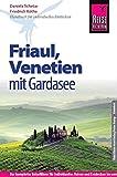 Reise Know-How Friaul, Venetien mit Gardasee: Reiseführer für individuelles Entdecken
