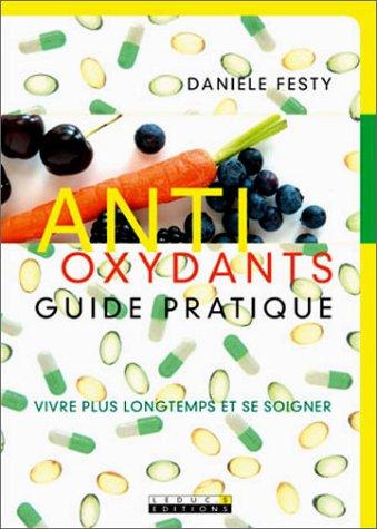 Antioxydants, Guide pratique