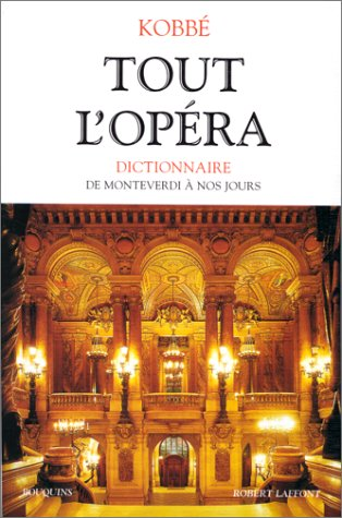 Tout l'opéra : De Monteverdi à nos jours par Gustave Kobbé