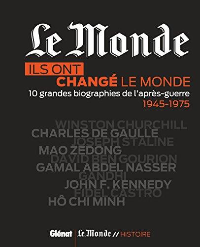 Ils ont changé le monde: 10 grandes biographies de l'après-guerre par Collectif