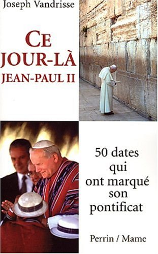 Ce jour là, Jean-Paul II