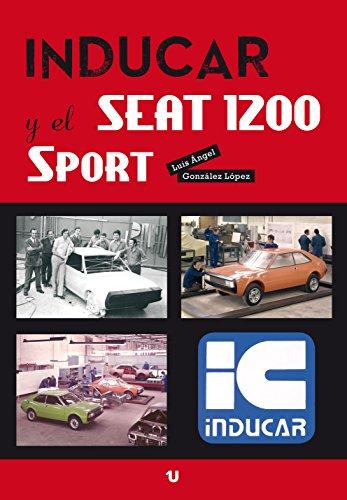 INDUCAR y el SEAT 1200 Sport por Luis Ángel González López