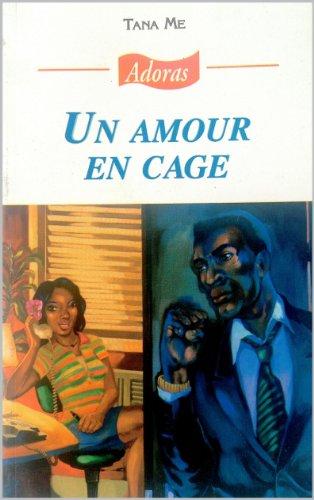 Un amour en cage par [ME, Tana, ., Adoras]