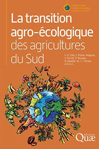 La transition agro-écologique des agricultures du Sud (Agricultures et défis du monde)